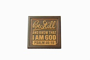 Wall Plaque: Be still, and know that I am God